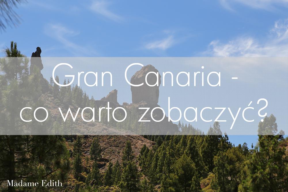 Gran Canaria co warto zobaczyć