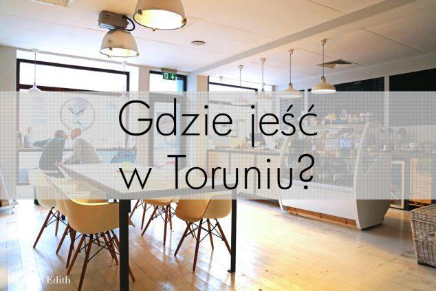 gdzie_jesc_w_toruniu